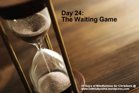 Day 24 The Waiting Game